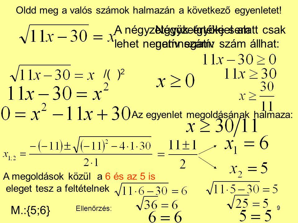 10 Oldd meg a valós számok halmazán a következő egyenletet.