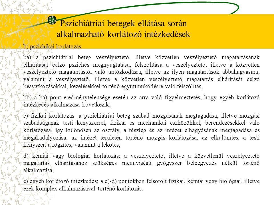 (4) A (3) bekezdés szerinti jog a) az érintett ellátásának időtartama alatt az általa írásban felhatalmazott személyt, b) az érintett ellátásának befejezését követően az általa teljes bizonyító erejű magánokiratban felhatalmazott személyt illeti meg.