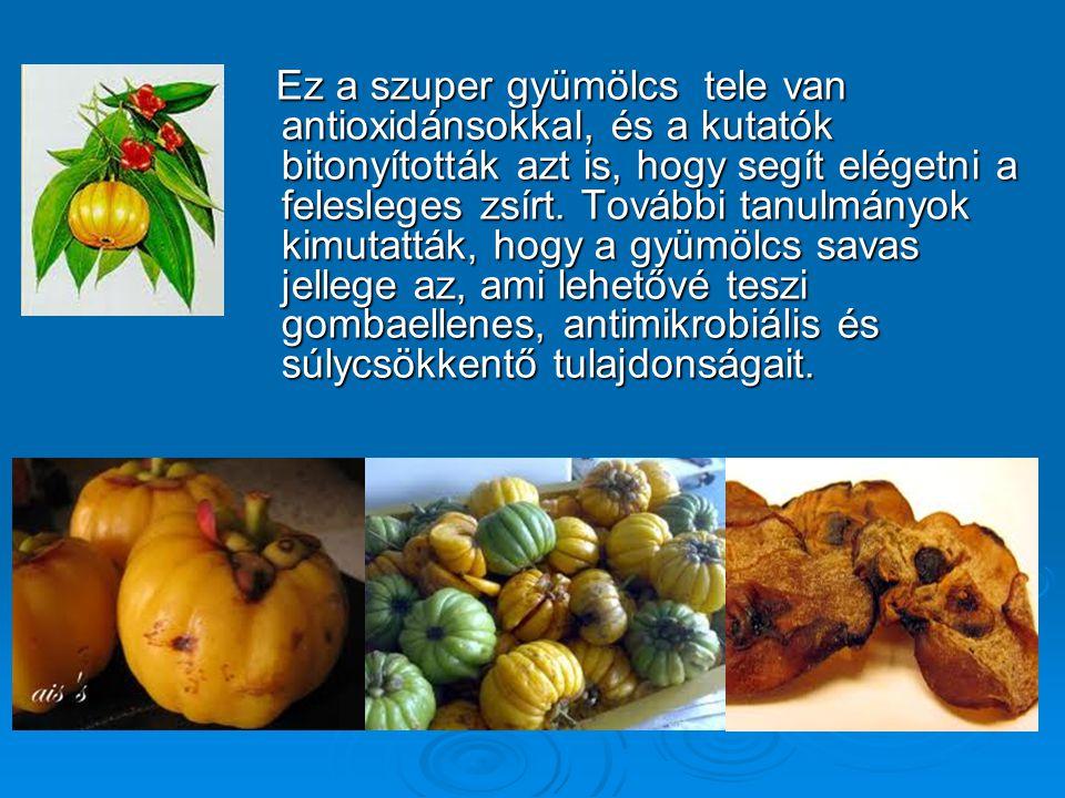 Ez a szuper gyümölcs tele van antioxidánsokkal, és a kutatók bitonyították azt is, hogy segít elégetni a felesleges zsírt. További tanulmányok kimutat