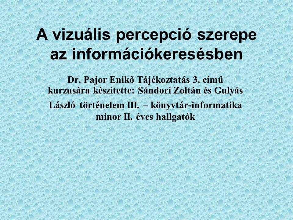 A vizuális percepció szerepe az információkeresésben Dr.