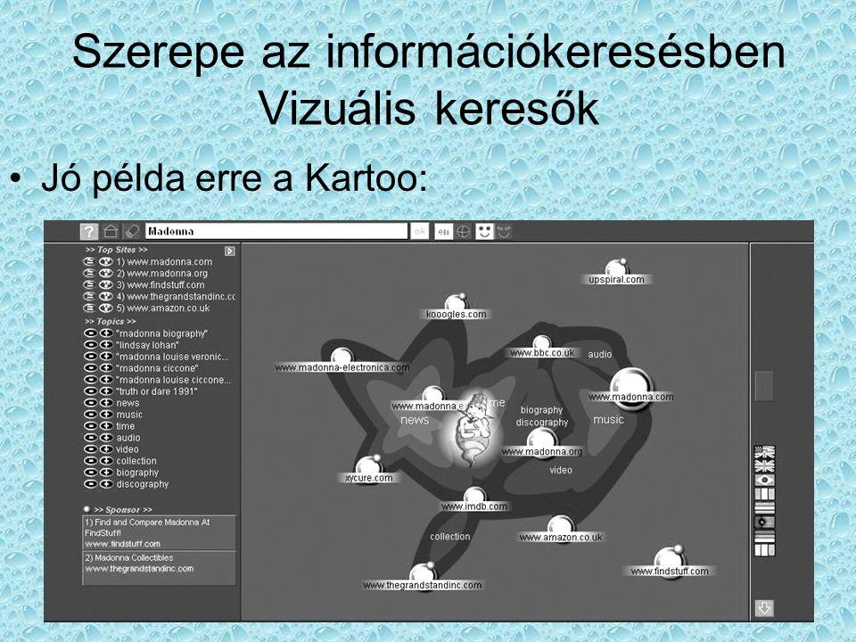 Szerepe az információkeresésben Vizuális keresők •Jó példa erre a Kartoo: