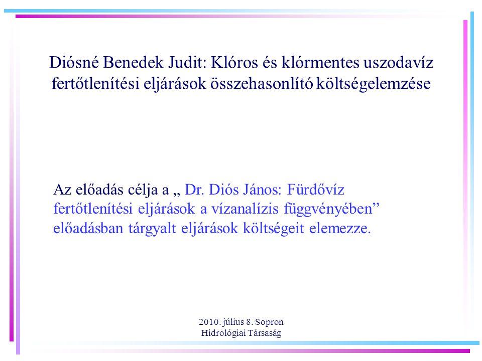 2010.július 8. Sopron Hidrológiai Társaság A vizsgálat során alkalmazott adatok és tézisek I.