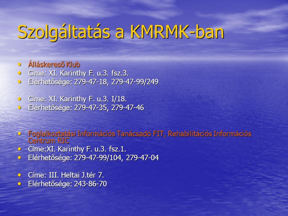 Szolgáltatás a KMRMK-ban • Álláskereső Klub • Címe: XI.