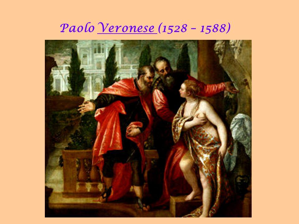 Paolo Veronese (1528 – 1588) 