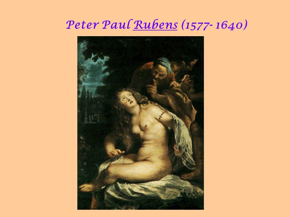 Peter Paul Rubens (1577- 1640) 