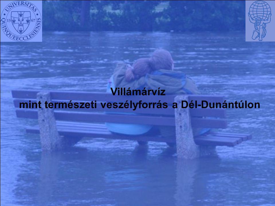 Villámárvíz mint természeti veszélyforrás a Dél-Dunántúlon