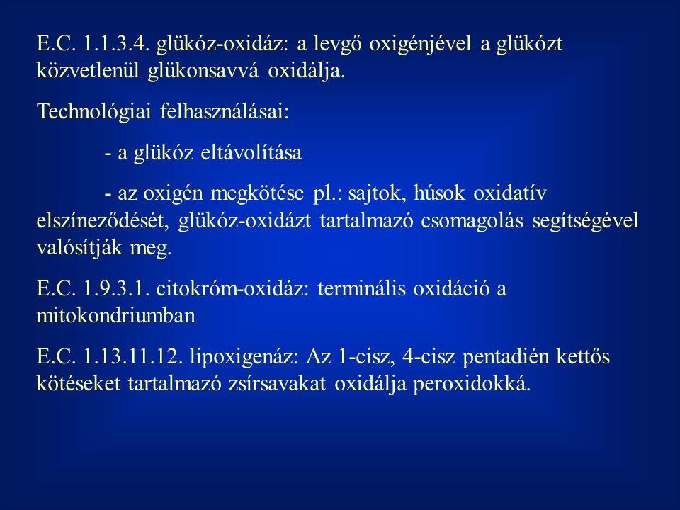 E.C.1.1.3.4. glükóz-oxidáz: a levgő oxigénjével a glükózt közvetlenül glükonsavvá oxidálja.