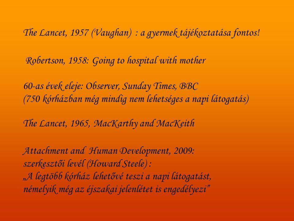 BOWLBY, AINSWORTH, MAIN KÖTŐDÉSI MINTÁZATOK BIZTONSÁGOS BIZONYTALAN ELKERÜLŐ AMBIVALENS DEZORGANIZÁLT ANYA JELLEMZŐI GYERMEK JELLEMZŐI KÖTŐDÉS • univerzalitás • normativitás • szenzitivitás • kompetencia (Van Ijzendoorn & Sagi, 2002)