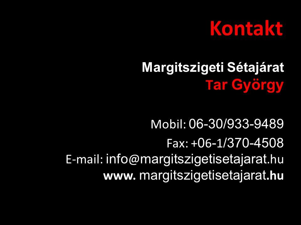 Kontakt Margitszigeti Sétajárat T ar György Mobil: 06-30/933-9489 Fax: + 0 6 - 1 /370-4508 E-mail: info @ margitszigetisetajarat.hu www. margitszigeti