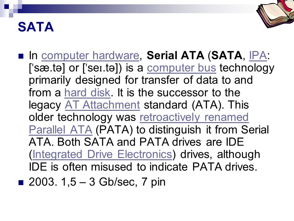 Bóta Laca SATA  In computer hardware, Serial ATA (SATA, IPA: [ ˈ sæ.tə] or [ ˈ se ɪ.tə]) is a computer bus technology primarily designed for transfer