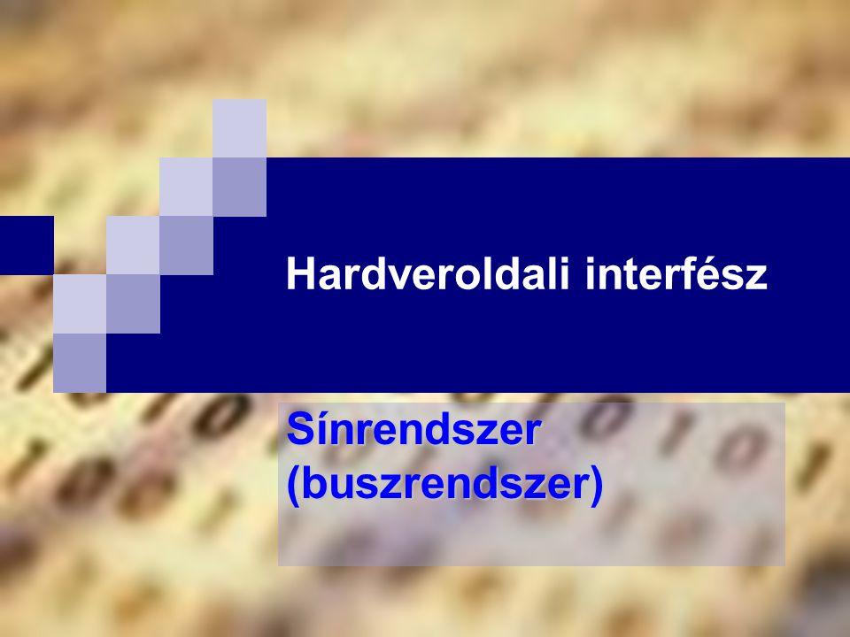 Hardveroldali interfész Sínrendszer (buszrendszer)