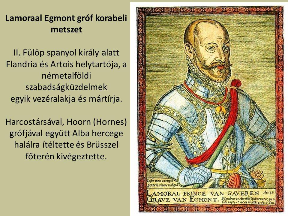 Lamoraal Egmont gróf korabeli metszet II.