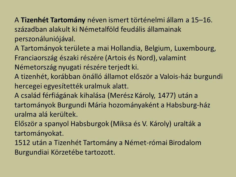 A Tizenhét Tartomány néven ismert történelmi állam a 15–16.