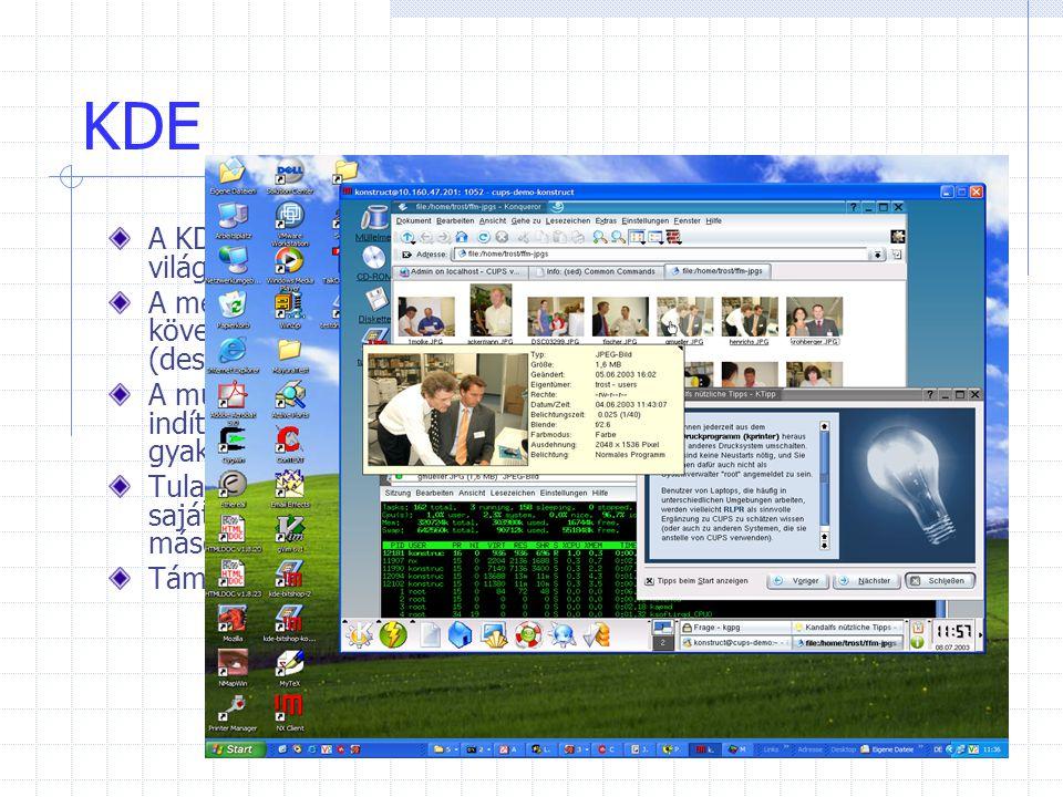 KDE A KDE legelterjedtebb grafikus munkakörnyezet a Linux világában. A megjelenésében a klasszikus grafikus munkakörnyezetet követi; a képernyõ két ré