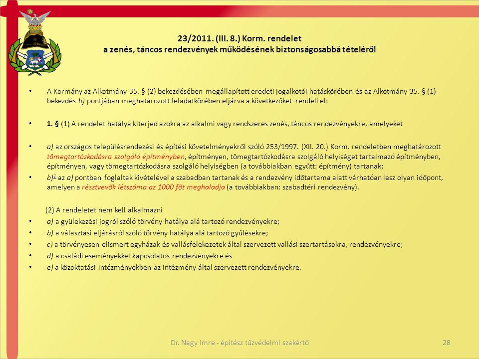 23/2011. (III. 8.) Korm. rendelet a zenés, táncos rendezvények működésének biztonságosabbá tételéről • A Kormány az Alkotmány 35. § (2) bekezdésében m