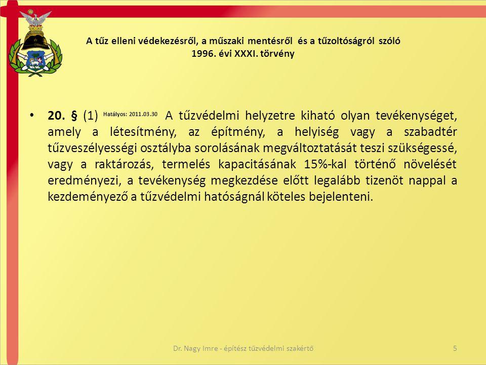 A tűz elleni védekezésről, a műszaki mentésről és a tűzoltóságról szóló 1996. évi XXXI. törvény • 20. § (1) Hatályos: 2011.03.30 A tűzvédelmi helyzetr