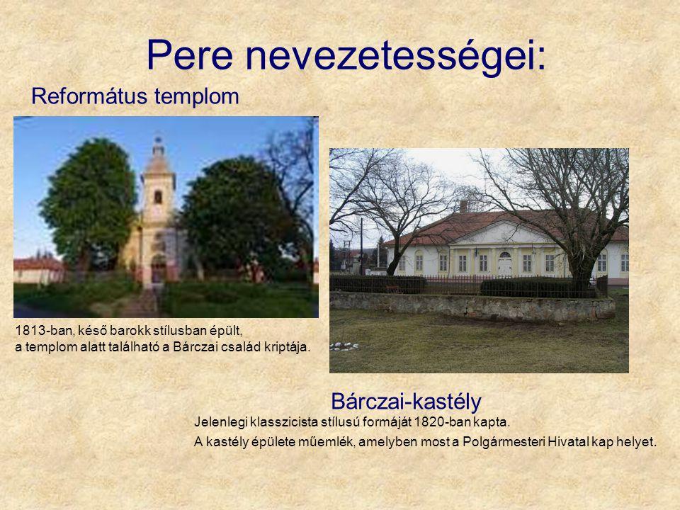 Pere nevezetességei: Jelenlegi klasszicista stílusú formáját 1820-ban kapta. A kastély épülete műemlék, amelyben most a Polgármesteri Hivatal kap hely