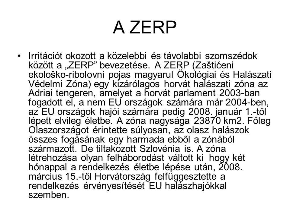 """A ZERP •Irritációt okozott a közelebbi és távolabbi szomszédok között a """"ZERP"""" bevezetése. A ZERP (Zaštićeni ekološko-ribolovni pojas magyarul Ökológi"""