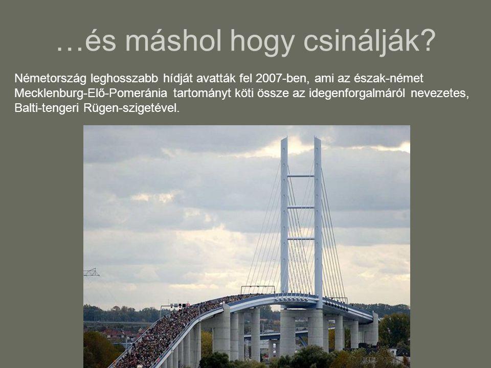 Lássuk a tényeket: •Tény #1: A német híd 4200 méter, a Megyeri híd 1861 méter, a Margit híd pedig 660 méter hosszú.