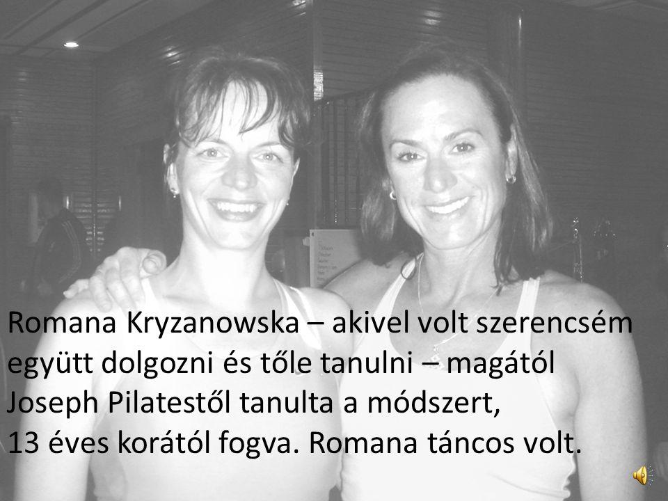 - Megosztanád velünk, ki is ez a bizonyos Romana? Szerintem Magyarországon nem olyan közismert a neve …