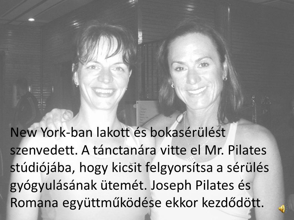 Romana Kryzanowska – akivel volt szerencsém együtt dolgozni és tőle tanulni – magától Joseph Pilatestől tanulta a módszert, 13 éves korától fogva. Rom