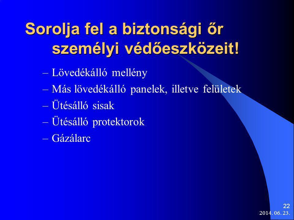 2014.06. 23. 22 Sorolja fel a biztonsági őr személyi védőeszközeit.