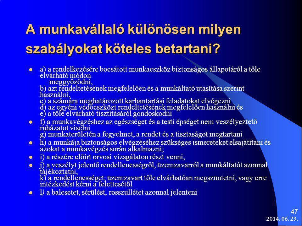 2014.06. 23. 47 A munkavállaló különösen milyen szabályokat köteles betartani.