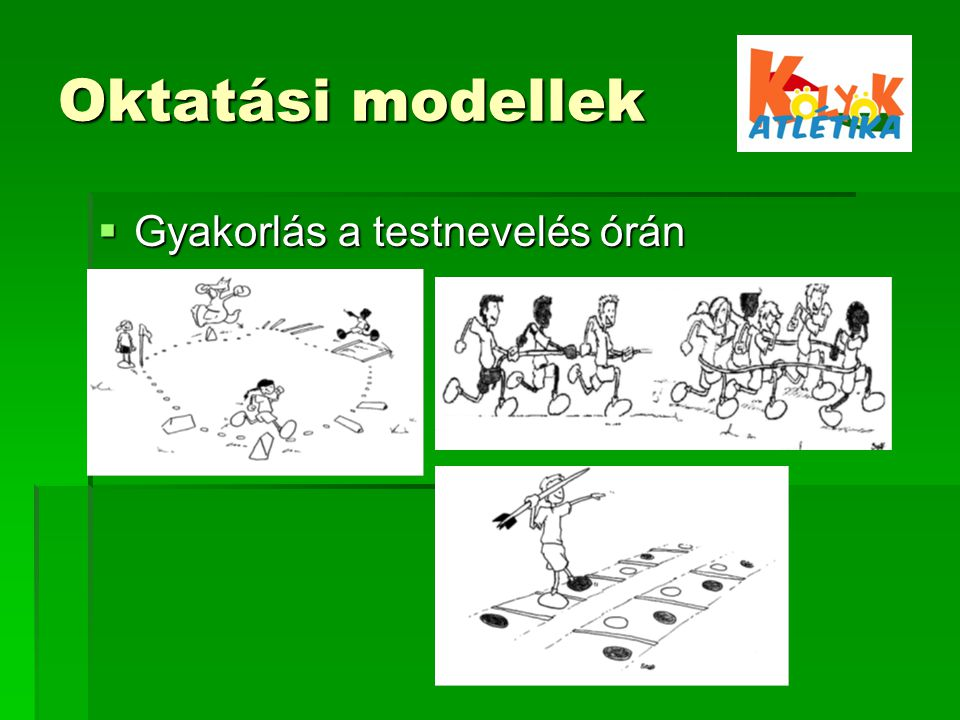 Oktatási modellek  Gyakorlás a testnevelés órán