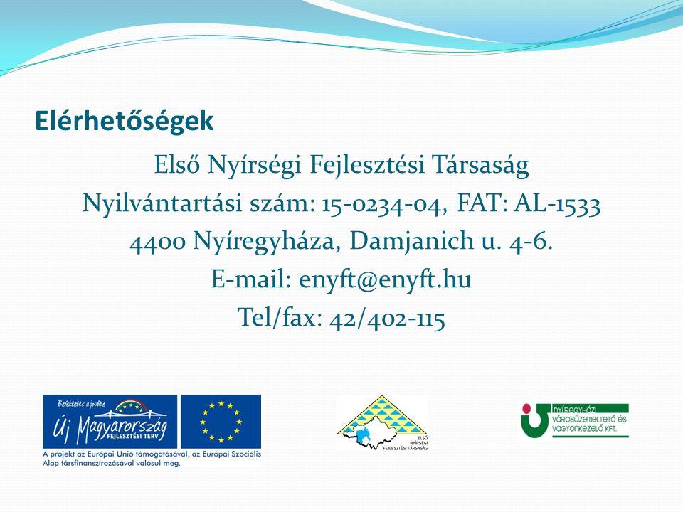 Elérhetőségek Első Nyírségi Fejlesztési Társaság Nyilvántartási szám: 15-0234-04, FAT: AL-1533 4400 Nyíregyháza, Damjanich u.
