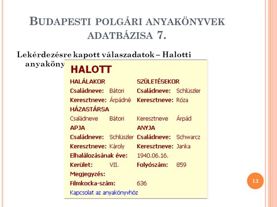 B UDAPESTI POLGÁRI ANYAKÖNYVEK ADATBÁZISA 7.