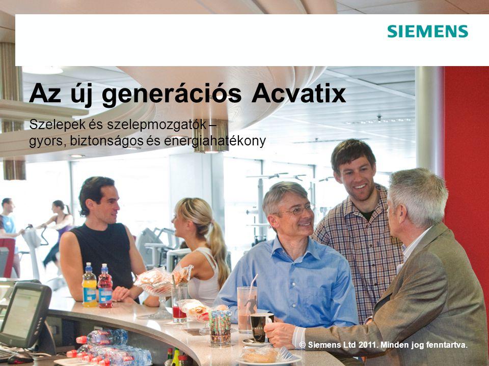 © Siemens Ltd 2011.Minden jog fenntartva.