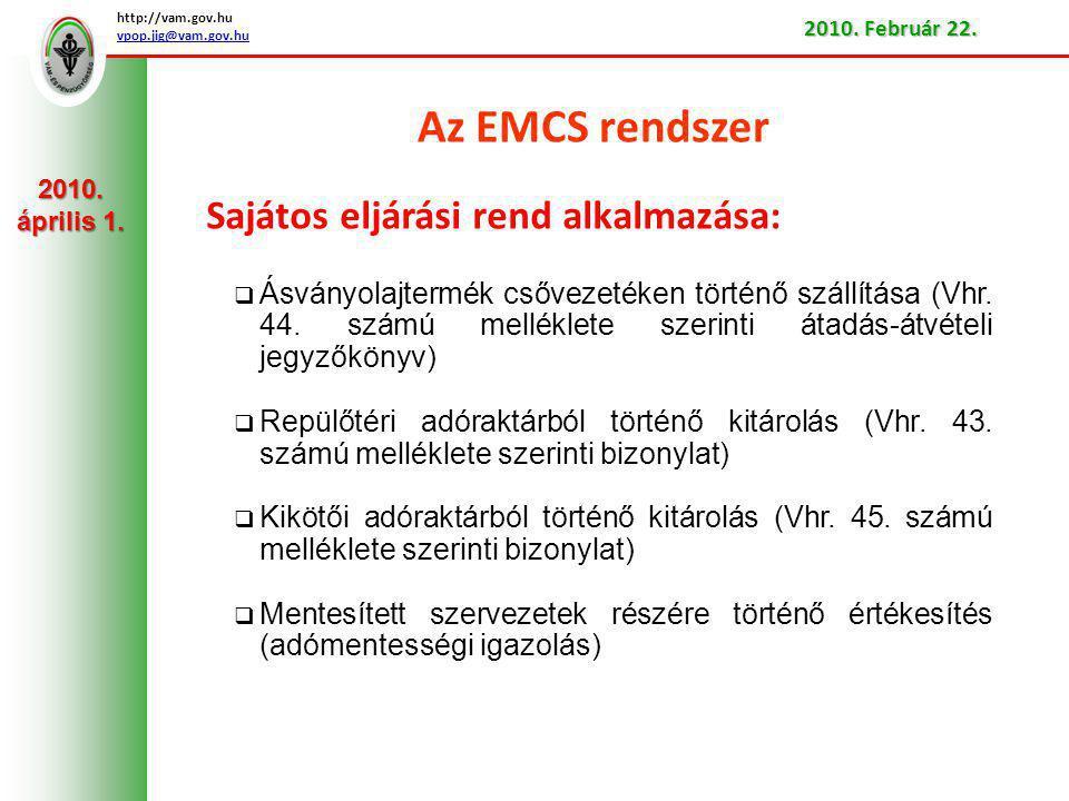 Az EMCS rendszer Sajátos eljárási rend alkalmazása:  Ásványolajtermék csővezetéken történő szállítása (Vhr.