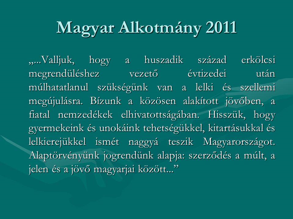 """Magyar Alkotmány 2011 """"...Valljuk, hogy a huszadik század erkölcsi megrendüléshez vezető évtizedei után múlhatatlanul szükségünk van a lelki és szelle"""