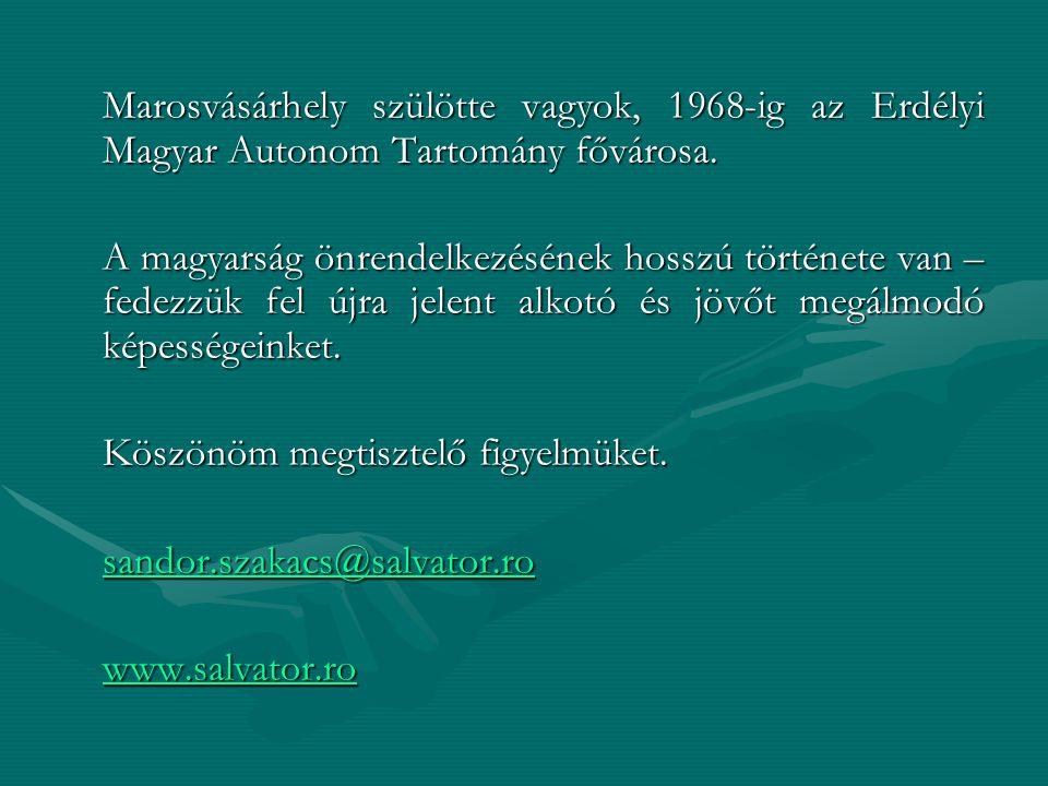 Marosvásárhely szülötte vagyok, 1968-ig az Erdélyi Magyar Autonom Tartomány fővárosa. A magyarság önrendelkezésének hosszú története van – fedezzük fe