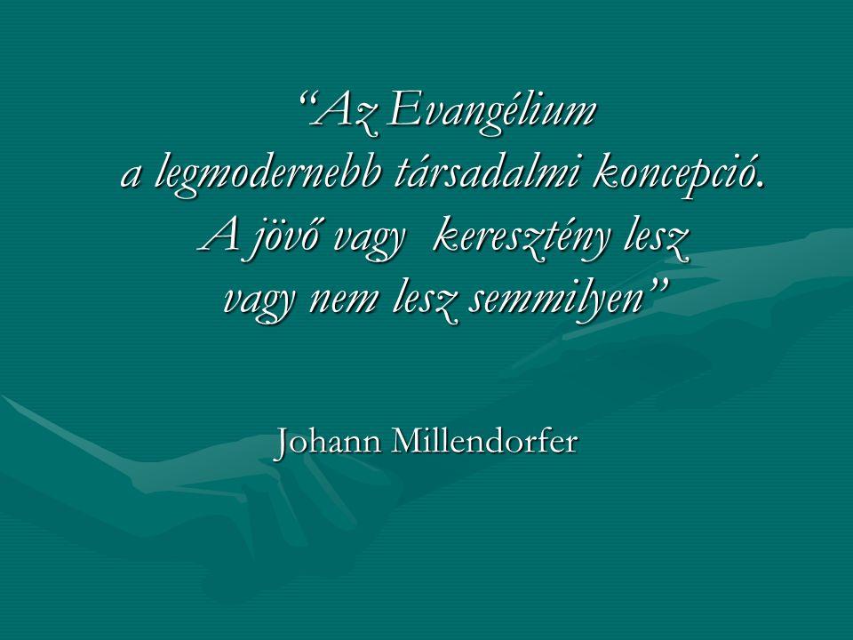 """""""Az Evangélium a legmodernebb társadalmi koncepció. A jövő vagy keresztény lesz vagy nem lesz semmilyen"""" Johann Millendorfer"""