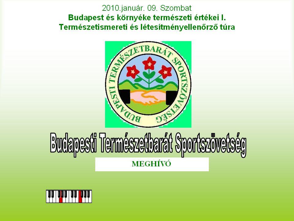 2010.január. 09. Szombat Budapest és környéke természeti értékei I. Természetismereti és létesítményellenőrző túra MEGHÍVÓ