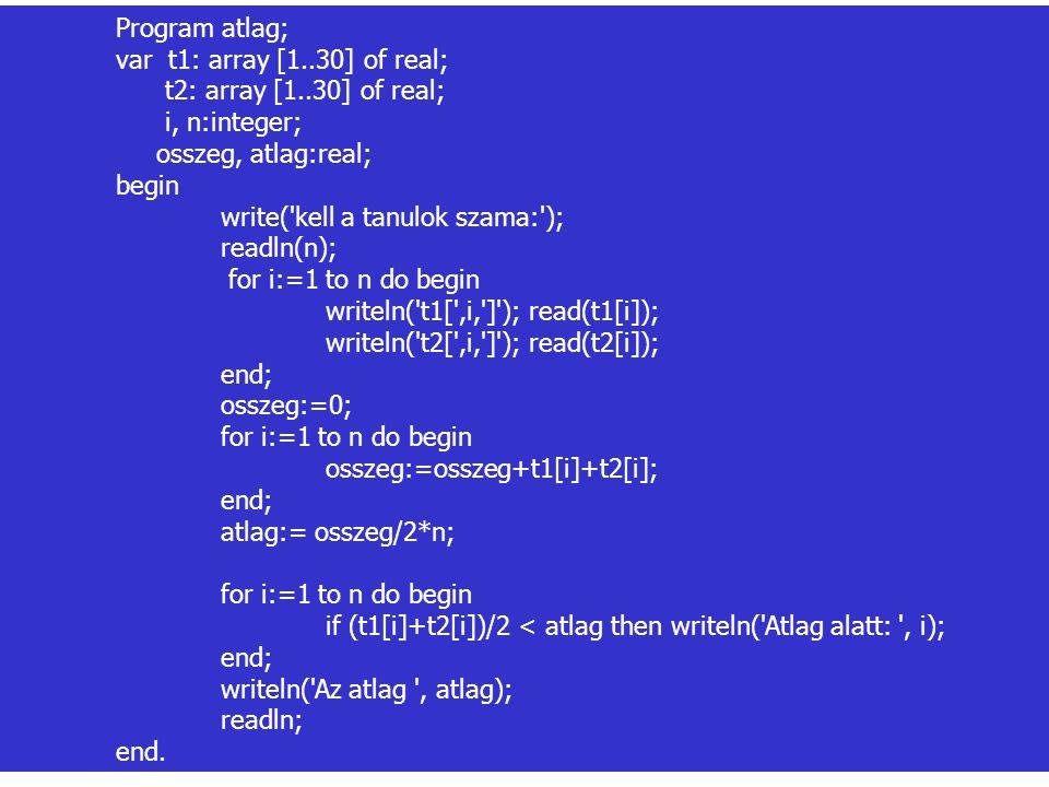 • Ha a feladat nem adná meg a félévek számát, akkor nem tudnánk, hogy hány vektort kell deklarálni!