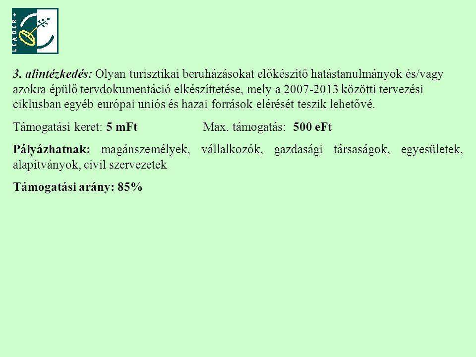 3.intézkedés: A Tisza-tó ismertségének növelése, marketing tevékenységek Támogatási arány: max.