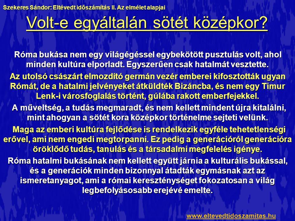 A naptárreform problémája Szekeres Sándor: Eltévedt időszámítás II.