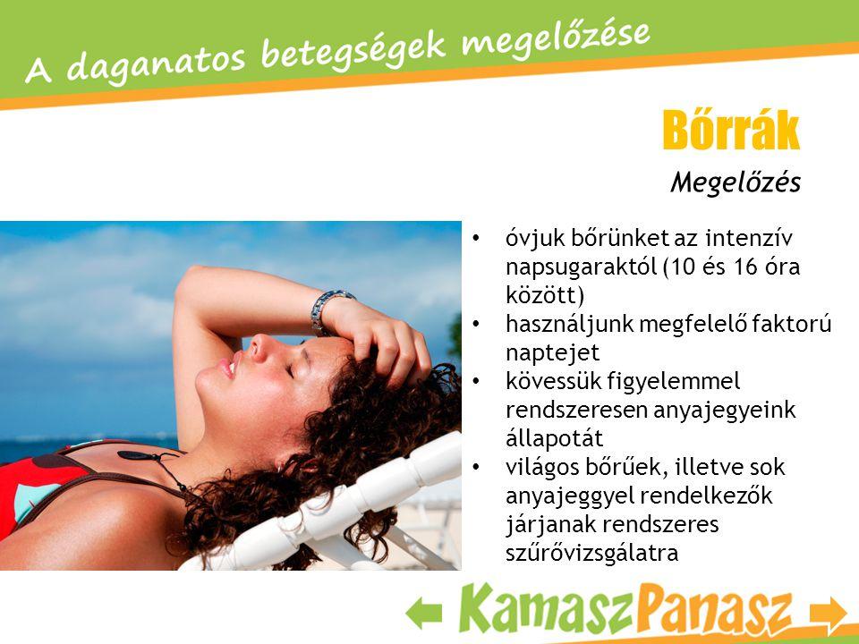 • óvjuk bőrünket az intenzív napsugaraktól (10 és 16 óra között) • használjunk megfelelő faktorú naptejet • kövessük figyelemmel rendszeresen anyajegy