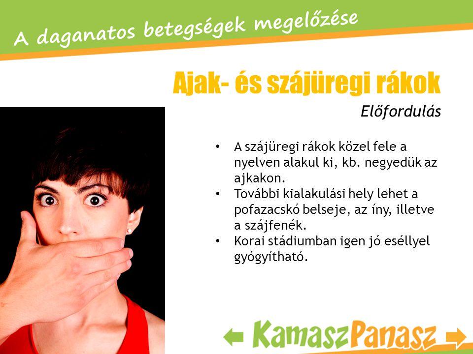 • A szájüregi rákok közel fele a nyelven alakul ki, kb. negyedük az ajkakon. • További kialakulási hely lehet a pofazacskó belseje, az íny, illetve a