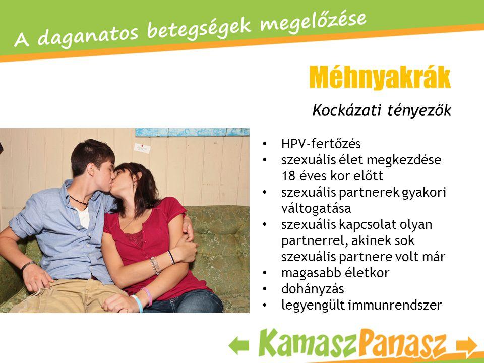 • HPV-fertőzés • szexuális élet megkezdése 18 éves kor előtt • szexuális partnerek gyakori váltogatása • szexuális kapcsolat olyan partnerrel, akinek