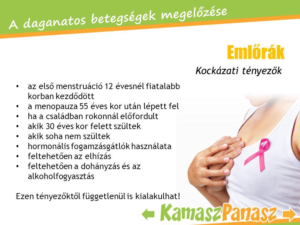 •a•az első menstruáció 12 évesnél fiatalabb korban kezdődött •a•a menopauza 55 éves kor után lépett fel •h•ha a családban rokonnál előfordult •a•akik