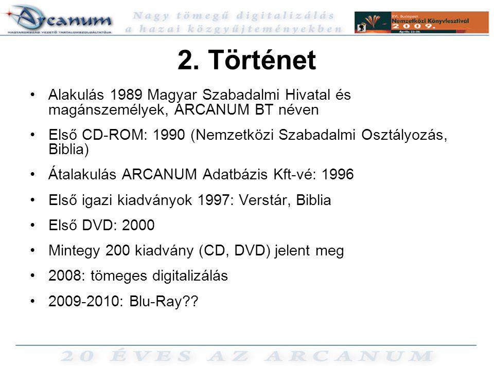 2. Történet •Alakulás 1989 Magyar Szabadalmi Hivatal és magánszemélyek, ARCANUM BT néven •Első CD-ROM: 1990 (Nemzetközi Szabadalmi Osztályozás, Biblia