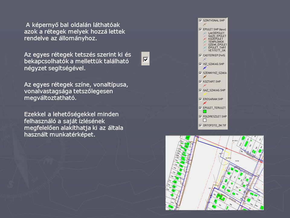 A képernyő bal oldalán láthatóak azok a rétegek melyek hozzá lettek rendelve az állományhoz.