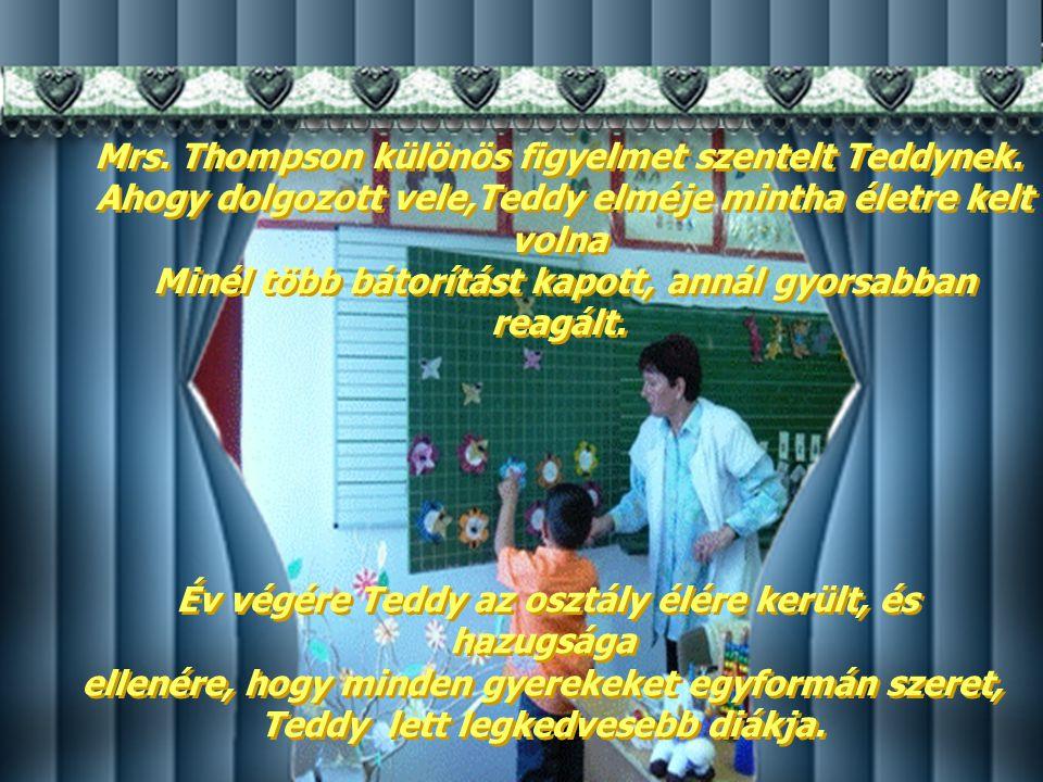 Mrs.Thompson különös figyelmet szentelt Teddynek.
