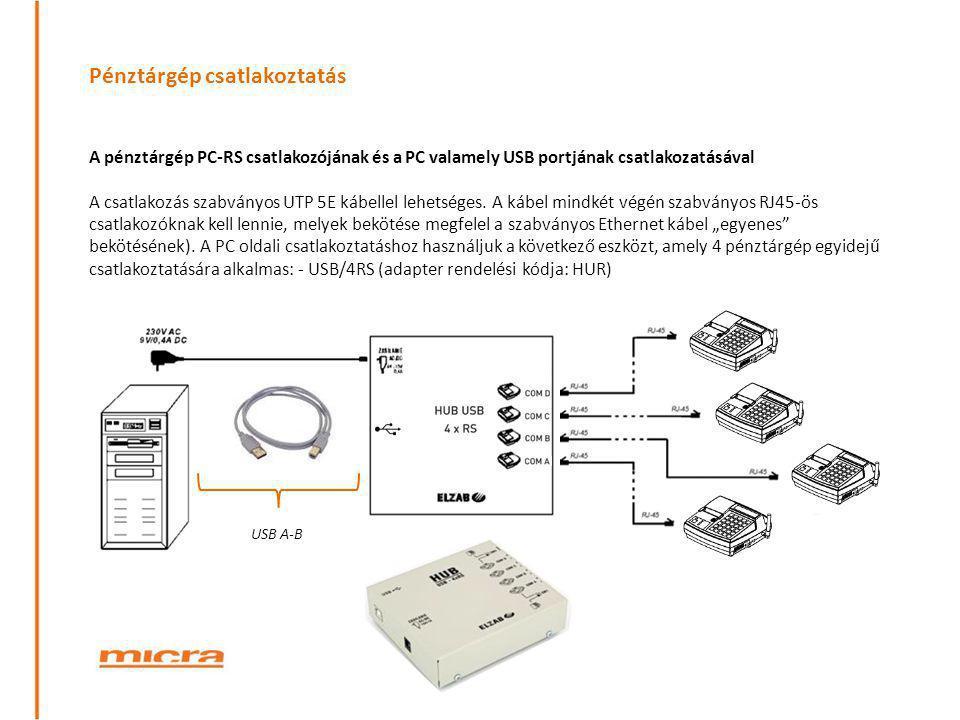 Pénztárgép csatlakoztatás A pénztárgép PC-RS csatlakozójának és a PC valamely USB portjának csatlakozatásával A csatlakozás szabványos UTP 5E kábellel