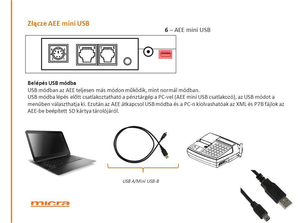 Złącze AEE mini USB 6 – AEE mini USB USB A/Mini USB-B Belépés USB módba USB módban az AEE teljesen más módon működik, mint normál módban. USB módba lé