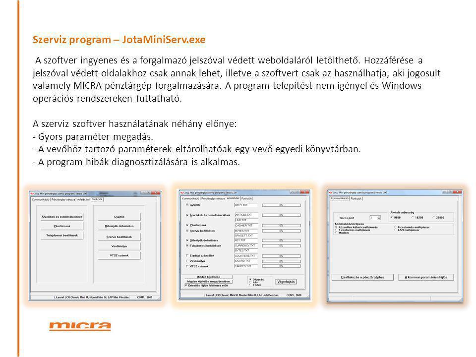 Szerviz program – JotaMiniServ.exe A szoftver ingyenes és a forgalmazó jelszóval védett weboldaláról letölthető. Hozzáférése a jelszóval védett oldala