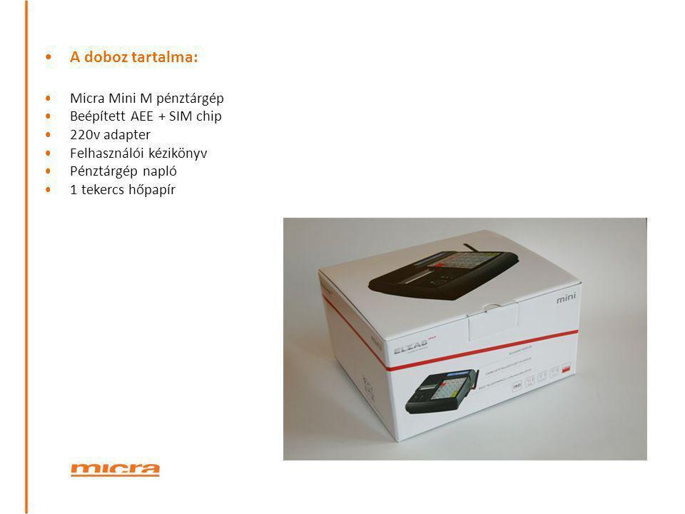 •A doboz tartalma: •Micra Mini M pénztárgép •Beépített AEE + SIM chip •220v adapter •Felhasználói kézikönyv •Pénztárgép napló •1 tekercs hőpapír